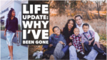 LIFE UPDATE: Why I've been gone for 3-ish years